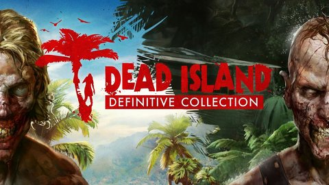 Dead Island Definitive Collection 31. maijā!